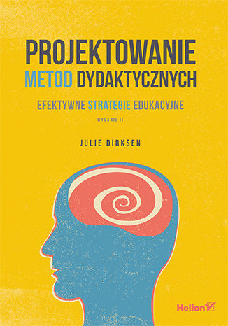 Okładka książki/ebooka Projektowanie metod dydaktycznych. Efektywne strategie edukacyjne. Wydanie II