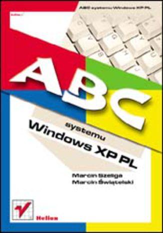 Okładka książki/ebooka ABC systemu Windows XP PL