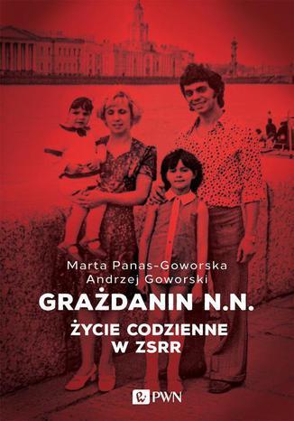 Okładka książki/ebooka Grażdanin N.N. Życie codzienne w ZSRR