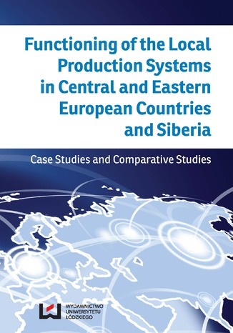 Okładka książki/ebooka Functioning of the Local Production Systems in Central and Eastern European Countries and Siberia. Case Studies and Comparative Studies