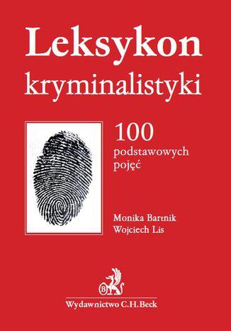 Okładka książki/ebooka Leksykon kryminalistyki. 100 podstawowych pojęć