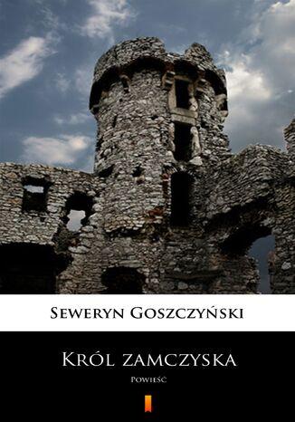Okładka książki/ebooka Król zamczyska. Powieść