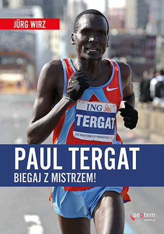 Okładka książki/ebooka Paul Tergat. Biegaj z mistrzem