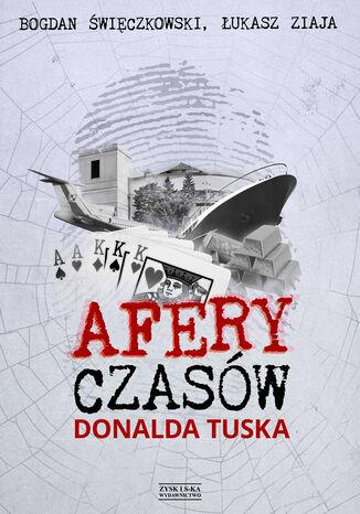 Okładka książki/ebooka Afery czasów Donalda Tuska