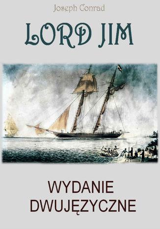 Okładka książki/ebooka Lord Jim. Wydanie dwujęzyczne angielsko-polskie