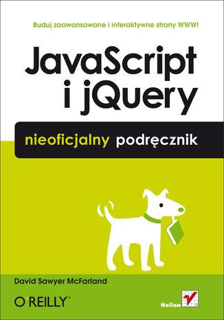 Okładka książki JavaScript i jQuery. Nieoficjalny podręcznik