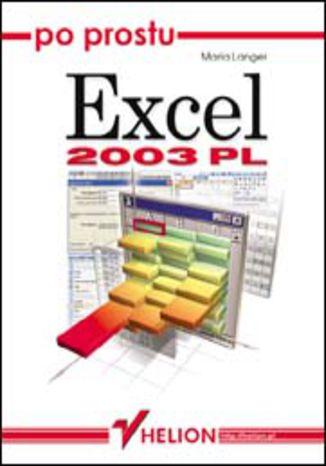 Okładka książki/ebooka Po prostu Excel 2003 PL