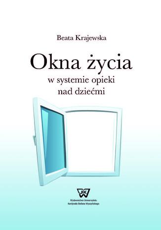 Okładka książki/ebooka Okna życia w systemie opieki nad dziećmi