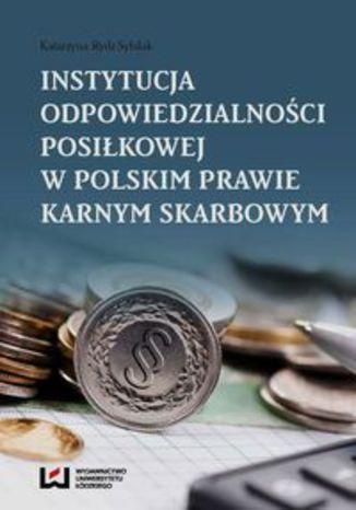Okładka książki Instytucja odpowiedzialności posiłkowej w polskim prawie karnym skarbowym
