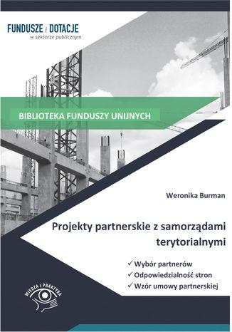 Okładka książki/ebooka Projekty partnerskie z samorządami terytorialnymi. Wybór partnerów, odpowiedzialność stron, wzór umowy
