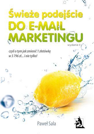 Okładka książki/ebooka Świeże podejście do e-mail marketingu. Wydanie II