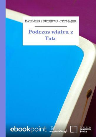 Okładka książki/ebooka Podczas wiatru z Tatr