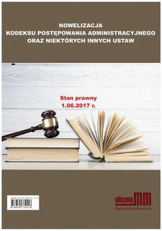 Okładka książki/ebooka Nowelizacja Kodeksu Postępowania Administracyjnego oraz niektórych innych ustaw
