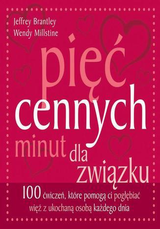 Okładka książki/ebooka Pięć cennych minut dla związku. 100 ćwiczeń, które pomogą Ci pogłębiać więź z ukochaną osobą każdego dnia