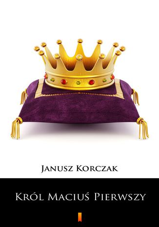 Okładka książki/ebooka Król Maciuś Pierwszy