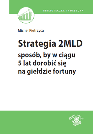 Okładka książki/ebooka Strategia 2 mld - sposób, by w ciągu 5 lat dorobić się na giełdzie fortuny