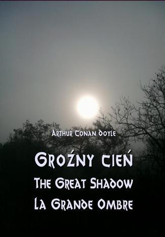 Okładka książki/ebooka Groźny cień - The Great Shadow - La Grande Ombre