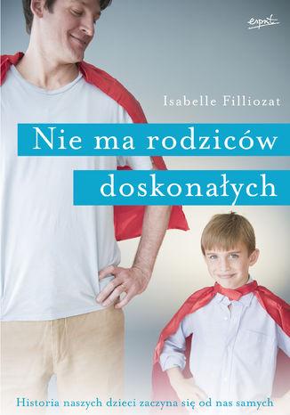 Okładka książki/ebooka Nie ma rodziców doskonałych