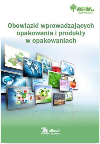 Okładka książki/ebooka Obowiązki wprowadzających opakowania i produkty w opakowaniach