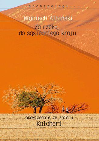 Okładka książki/ebooka Za rzekę, do sąsiedniego kraju