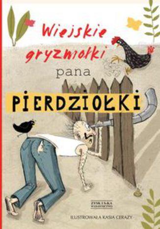 Okładka książki/ebooka Wiejskie gryzmołki Pana Pierdziołki