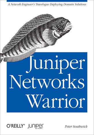 Okładka książki/ebooka Juniper Networks Warrior. A Guide to the Rise of Juniper Networks Implementations