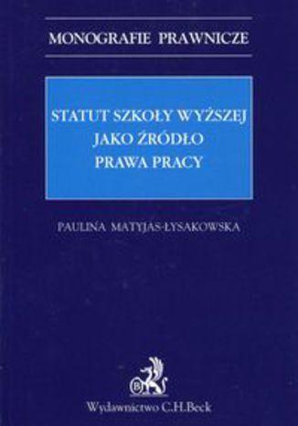Okładka książki Statut szkoły wyższej jako źródło prawa pracy