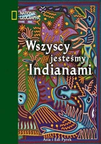 Okładka książki/ebooka Wszyscy jesteśmy Indianami