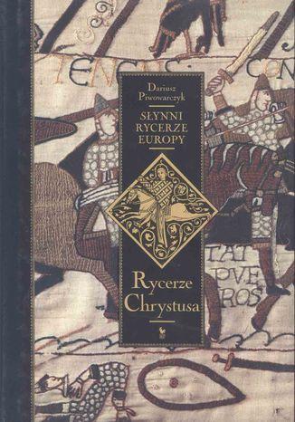 Okładka książki/ebooka Słynni rycerze Europy. Tom 1. Rycerze Chrystusa
