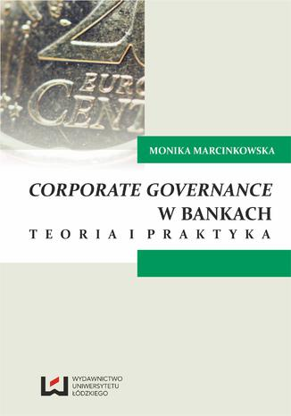 Okładka książki/ebooka Corporate governance w bankach. Teoria i praktyka