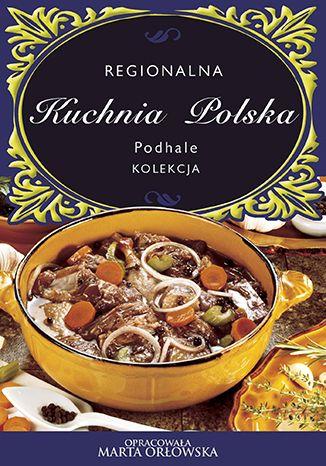 Okładka książki/ebooka Podhale - Regionalna kuchnia polska