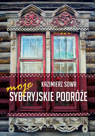 Okładka książki/ebooka Moje syberyjskie podróże
