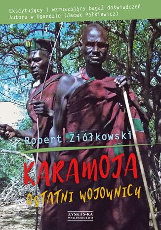 Okładka książki/ebooka Karamoja. Ostatni Wojownicy