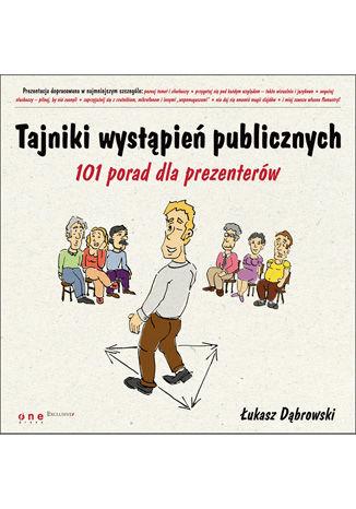 Okładka książki/ebooka Tajniki wystąpień publicznych. 101 porad dla prezenterów