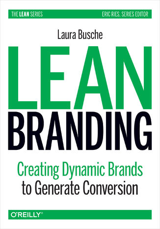 Okładka książki/ebooka Lean Branding. Creating Dynamic Brands to Generate Conversion