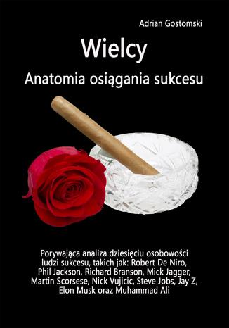 Okładka książki/ebooka Wielcy. Anatomia osiągania sukcesu