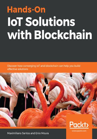 Okładka książki/ebooka Hands-On IoT Solutions with Blockchain