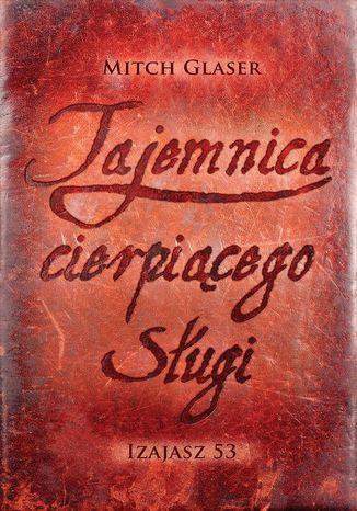 Okładka książki/ebooka Tajemnica cierpiącego sługi. Izajasz 53