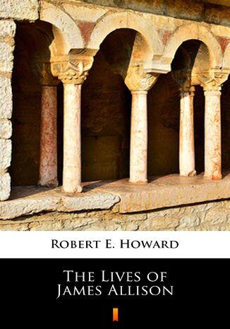 Okładka książki/ebooka The Lives of James Allison
