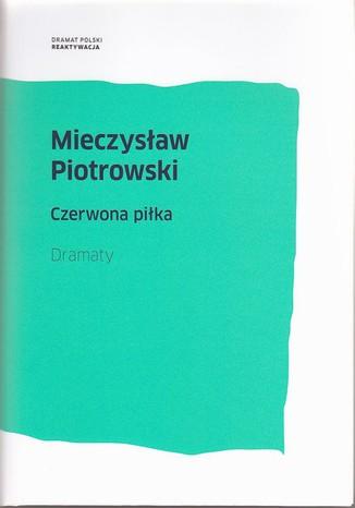 Okładka książki/ebooka Mieczysław Piotrowski Czerwona piłka t.2. Dramaty
