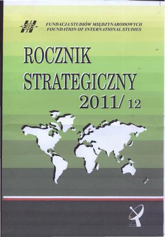 Okładka książki/ebooka Rocznik Strategiczny 2011-12 - Stany Zjednoczone - supermocarstwo w opałach (wewnętrznych)
