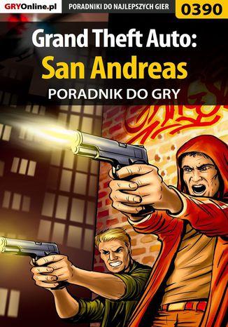 Okładka książki/ebooka Grand Theft Auto: San Andreas - poradnik do gry