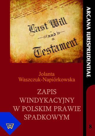 Okładka książki/ebooka Zapis windykacyjny w polskim prawie spadkowym