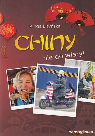 Okładka książki Chiny - nie do wiary!