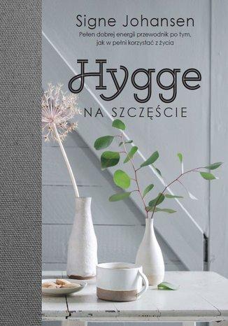 Okładka książki/ebooka Hygge. Na szczęście