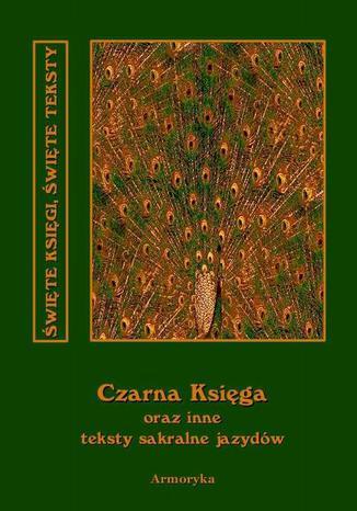 Okładka książki/ebooka Czarna księga oraz inne teksty sakralne jazydów
