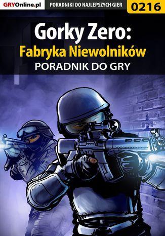 Okładka książki/ebooka Gorky Zero: Fabryka Niewolników - poradnik do gry