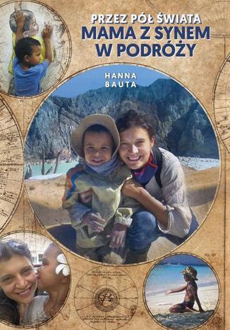 Okładka książki/ebooka Przez pół świata Mama z synem w podróży