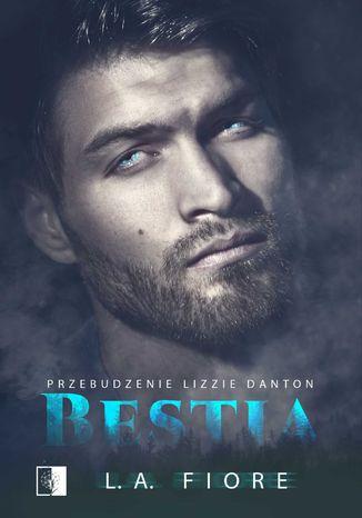 Okładka książki/ebooka Bestia. Przebudzenie Lizzie Danton