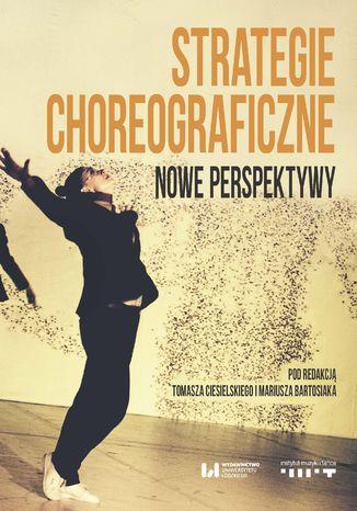 Okładka książki/ebooka Strategie choreograficzne. Nowe perspektywy